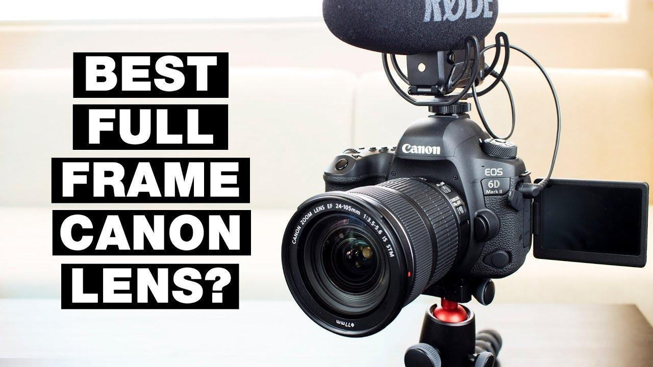 Best Full Frame Canon Lens for Video — Canon 6D Mark II Footage and ...