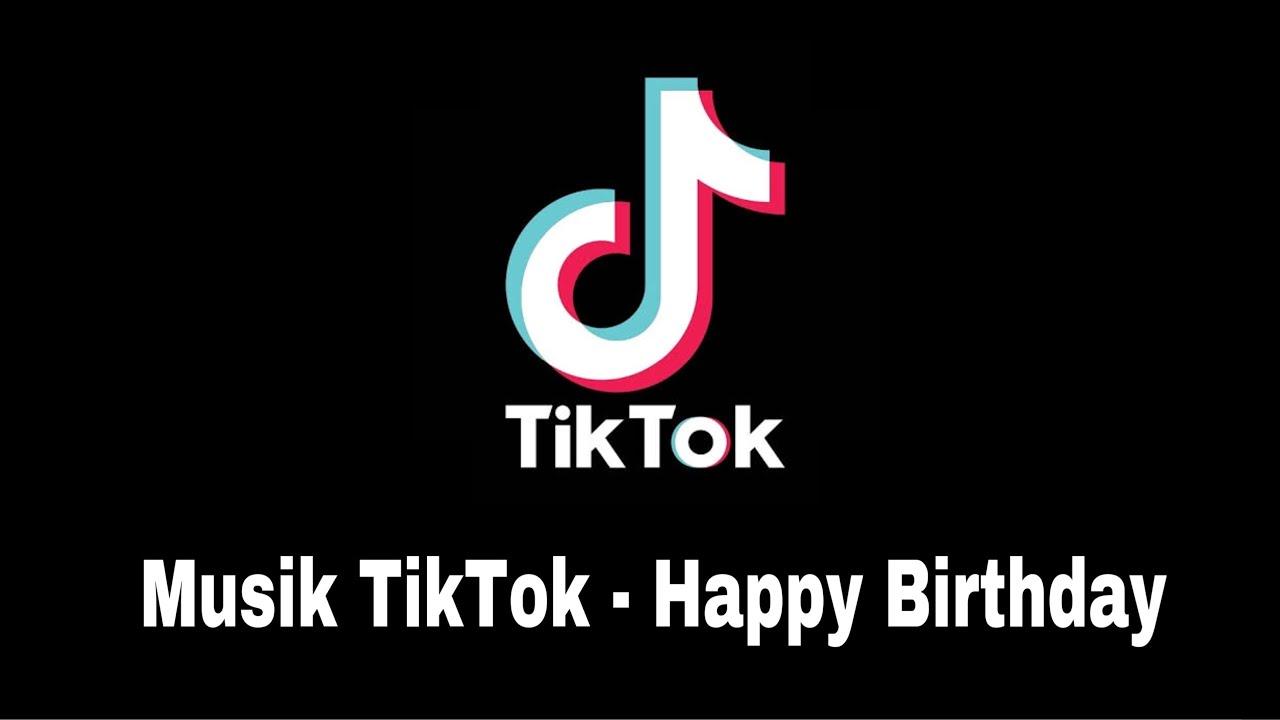 Lagu Tiktok Happy Birthday Lagu Tiktok Ulang Tahun Youtube Lagu Ulang Tahun Youtube