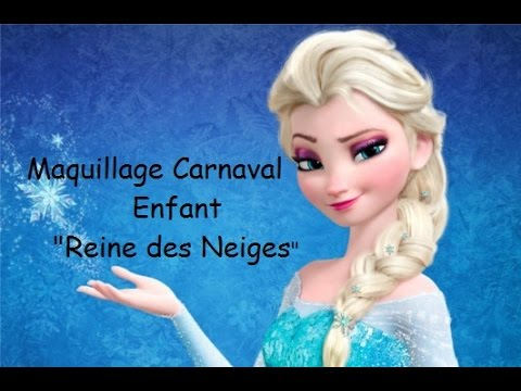 05 , Maquillage Carnaval Fille [Reine des Neiges] , YouTube