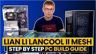 Lian Li Lancool II Mesh Step-by-Step PC Build Guide