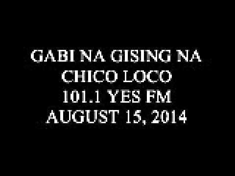 Gabi na Gising na Chico Loco 101.1 Yes FM July 24, 2014 (1)