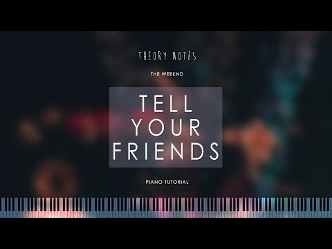 How to Play The Weeknd - Tell Your Friends | Theory Notes Piano Tutorial