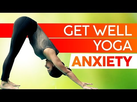 get-well-yoga-ep-2:-asanas-for-anxiety