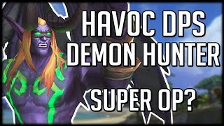 HAVOC DEMON HUNTER CHANGES - Too Boring or Super OP? | WoW Battle for Azeroth