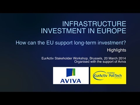 Infrastructure Investment in Europe: How can the EU support long-term investment