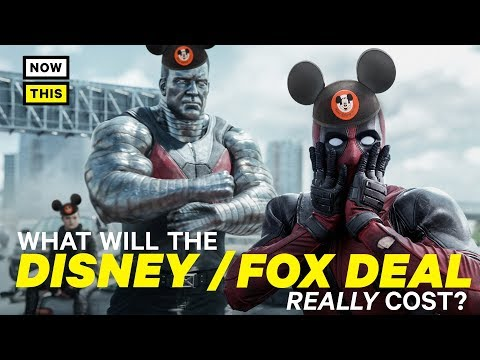What Will The Disney Fox Deal Really Cost? | NowThis Nerd