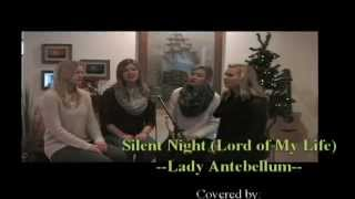 Silent Night (Lord of My Life)--Lady Antebellum Cover