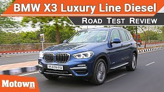 2018 BMW X3 Luxury Line Diesel | Road Test Review | Motown India