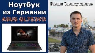 видео Обзор игрового ноутбука Asus GL753VE