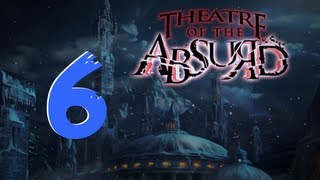 Theater of the Absurd [06] w/YourGibs - Chapter 6: Under the Theatre