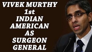 37-year old Indian-American becomes US Surgeon General