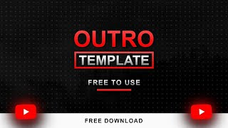 Top 10+ Best Outro Template | No Text Outro for Android/iOS/PC (2021)