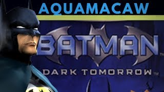 Batman Dark Tomorrow - AquaMacaw - Game Review