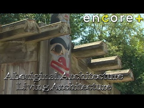 Aboriginal Architecture – Living Architecture
