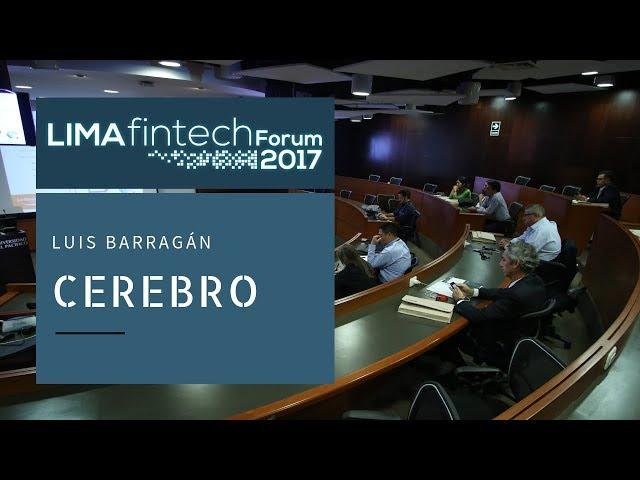 Lima Fintech Forum 2017: LUIS BARRAGAN