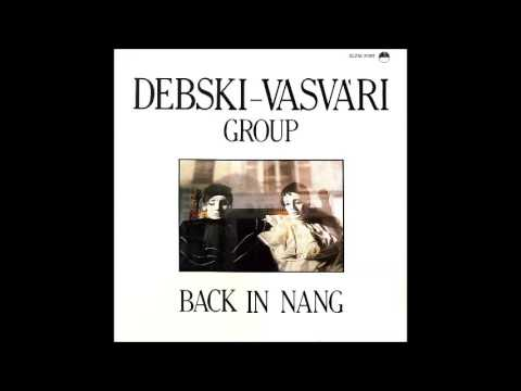 Dębski-Vasvári Group: Back In Nang (Hungary, 1989) [Full Album]