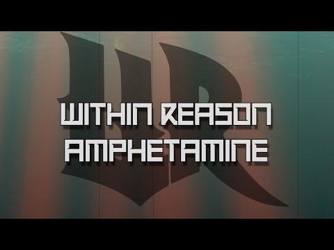 Within Reason - Amphetamine (Lyric Video)