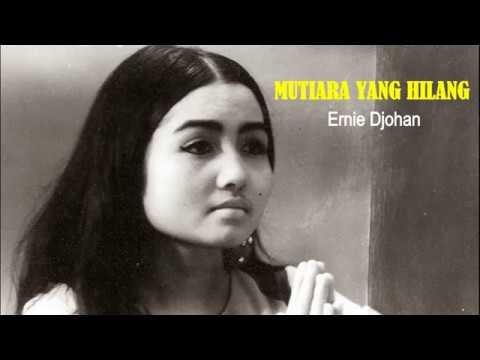 MUTIARA YANG HILANG  - Ernie Djohan (lyrics)