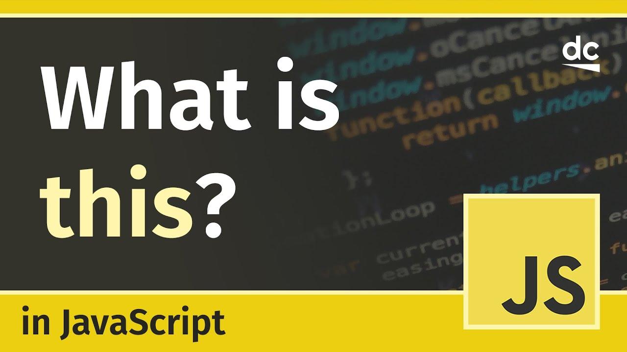 """JavaScript """"this"""" Keyword Explained"""