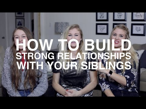 How to Build Strong Relationships with Your Siblings