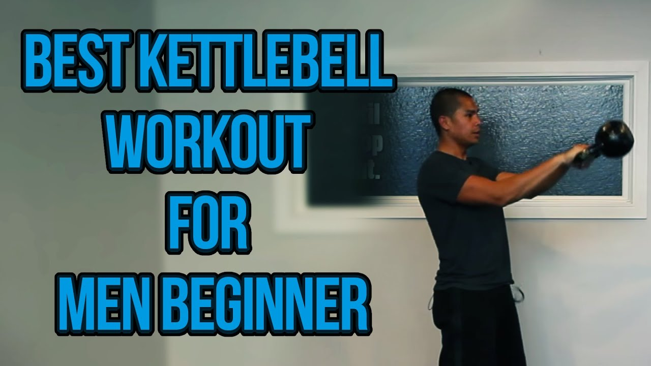 Best Kettlebell Workout For Men Beginner