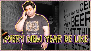 The Harry Verma | EVERY NEW YEAR BE LIKE | NEW YEAR SPECIAL | Funny Videos 2018 - 2019