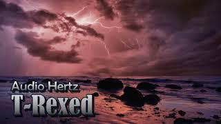 Audio Hertz - T-Rexed