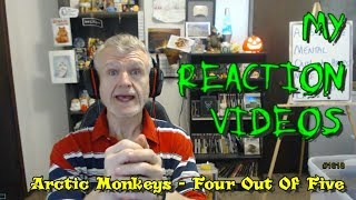 Arctic Monkeys - Four Out Of Five : My Reaction Videos #1,618