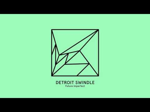 Detroit Swindle - Future imperfect