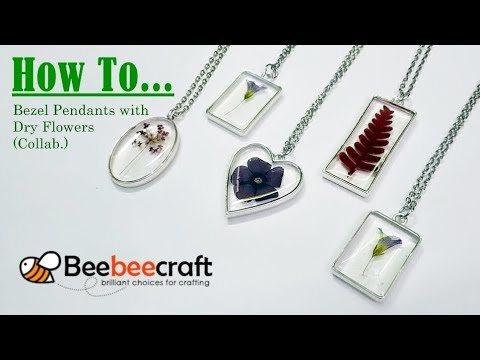 HOW TO... Bezel Pendants with Dry Flowers using UV Resin! (BeeBeeCraft Collab.)