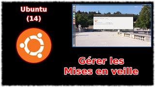Ubuntu 14 - Gérer les mises en veille