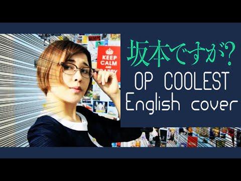 坂本ですが?Sakamoto desu ga? ENGLISH OP 「COOLEST」cover by Shuuta