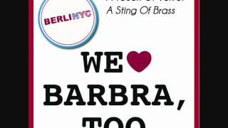 BerliNYC - we love Barbra TOO (a touch of velvet a sting of brass)