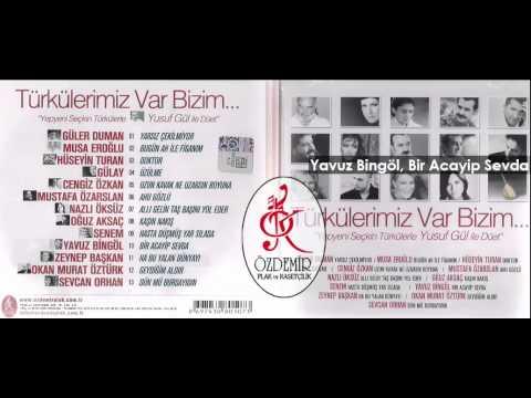 Yavuz Bingöl, Bir Acayip Sevda | Türkülerimiz Var Bizim