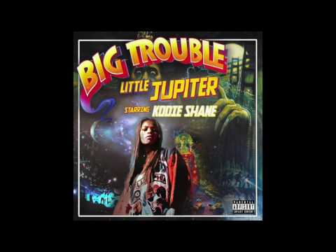 Kodie Shane - Na Na Naa ( Big Trouble Little Jupiter )