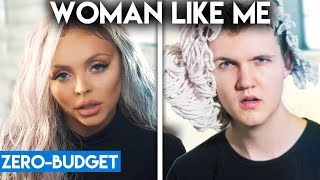 LITTLE MIX WITH ZERO BUDGET! (Woman Like Me ft Nicki Minaj PARODY)