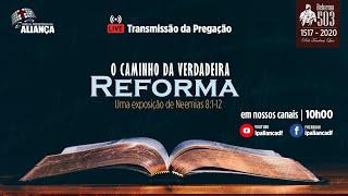 O caminho para a verdadeira reforma   Neemias 8:1-12   Pr. Dilsilei Monteiro   IP Aliança