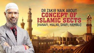 Dr Zakir Naik Answer About Concept of  Islamic Sects ( Shafi, Hanfi, Maliki, Hambli )