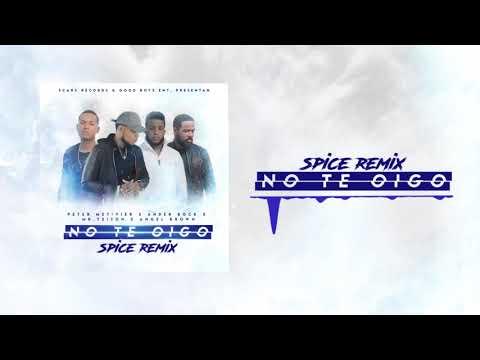 No Te Oigo (Spice Remix) 🔇🌶 - Ander Bock, Angel Brown, Mr. Yeison, Peter Metivier