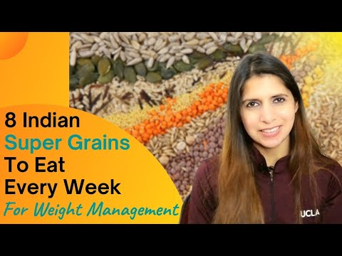 8 Indian Super Grains to Eat Every Week For Weight Management | Balance Indian Diet Food | Breakfast