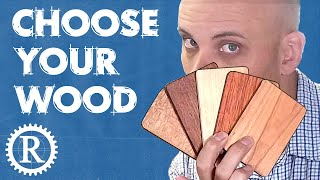 Choose the best wood for your project