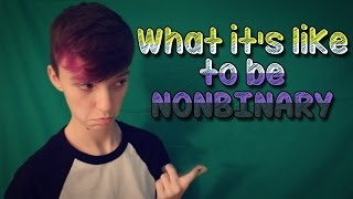 WHAT IT'S LIKE TO BE NONBINARY | ChandlerNWilson