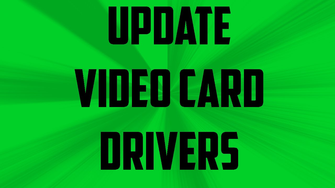 Upgrade video driver windows 7.