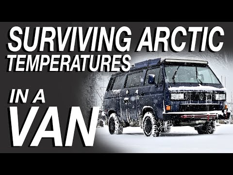 Surviving Arctic Temperatures In a Van - Living The Van Life