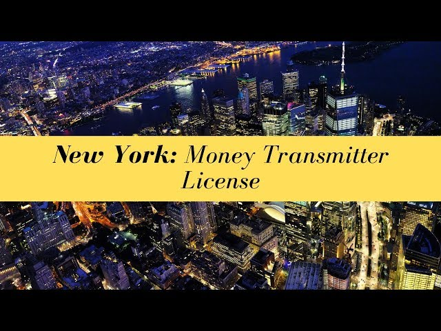 New York Money Transmitter license (UPDATED FOR 2020)