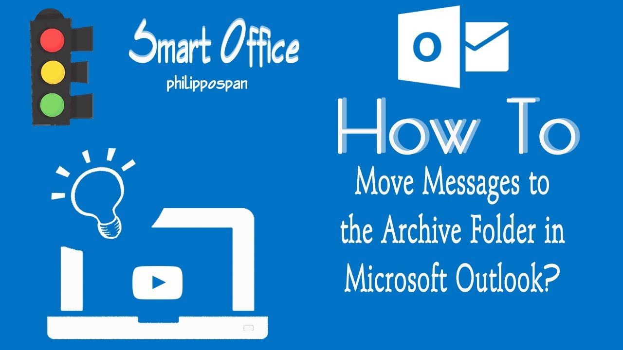 How To Use The Archive Folder In Microsoft Outlook 365 Youtube
