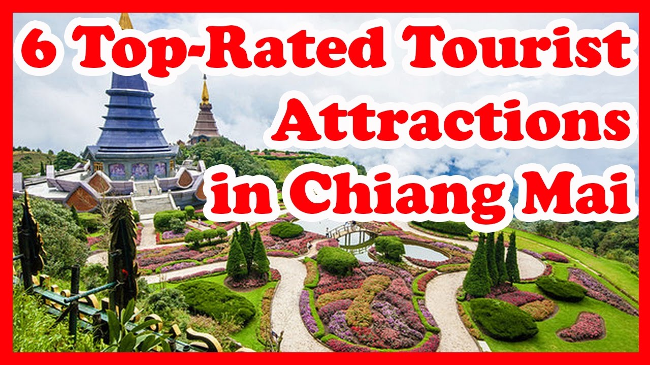 6 TopRated Tourist Attractions in Chiang Mai YouTube