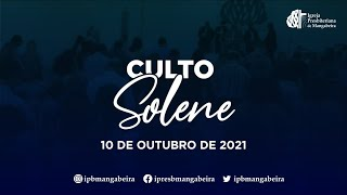 Culto Solene - Ig. Presbiteriana de Mangabeira - 10/10/2021