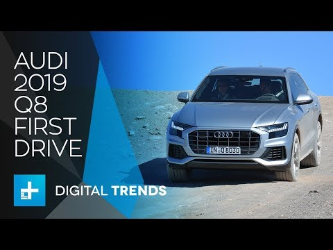 2019 Audi Q8 - First Drive