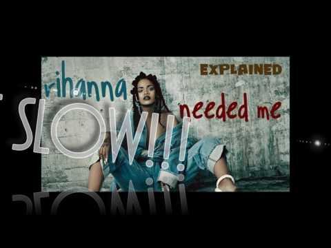 Rihanna - Needed Me (Slowed Down)